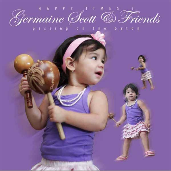 Happy Times 3 - Germaine Scott & Friends